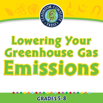 Global Warming REDUCTION:Lowering Your Greenhouse Gas Emissions NOTEBOOK Gr. 5-8