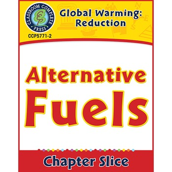 Global Warming: Reduction: Alternative Fuels Gr. 5-8