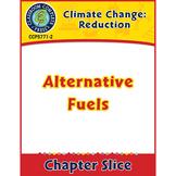 Global Warming: Reduction: Alternative Fuels Gr. 5-8