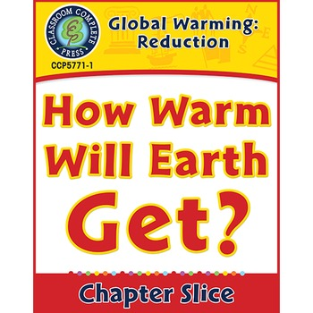 Global Warming: Reduction: How Warm Will Earth Get? Gr. 5-8