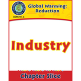 Global Warming: Reduction: Industry Gr. 5-8