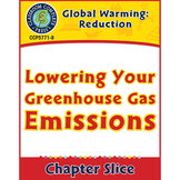 Global Warming: Reduction: Lowering Your Greenhouse Gas Emissions Gr. 5-8