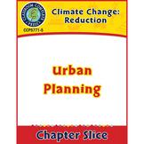 Global Warming: Reduction: Urban Planning Gr. 5-8