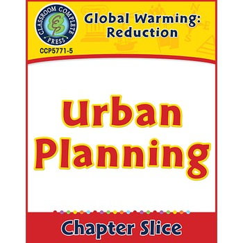 Global Warming: Reduction: Urban Planning Gr. 5-8