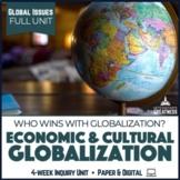 Globalization Economic and Cultural Inquiry Unit Print & Digital