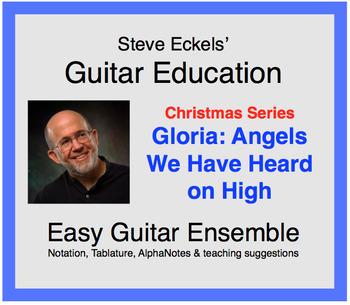 Gloria:  Angels We Have Heard On High - Guitar Ensemble