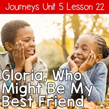 Gloria Who Might Be...  Journeys Unit 5 Lesson 22 Supplemental Resource
