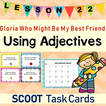 Gloria Who Might Be My Best Friend (Journeys L.22, 2nd Grade) ADJECTIVES Scoot