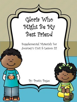Gloria Who Might Be My Best Friend Supplement Materials for Journey's Lesson 22