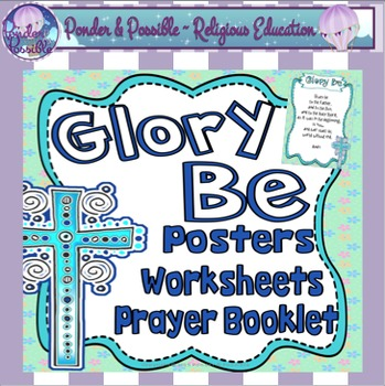 Glory Be ~ Prayer Posters, Worksheets and Interactive Activities