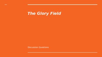 Glory Field Discussion Questions (Entire Novel)