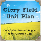 Glory Field Unit Plan: Comprehensive & Aligned to the Common Core