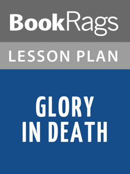 Glory in Death Lesson Plans