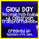 Glow Day 3rd Grade Math Review *A Classroom Transformation*