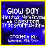 Glow Day 4th Grade Math Review *A Classroom Transformation*