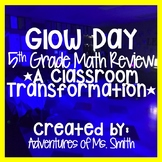 Glow Day 5th Grade Math Review *A Classroom Transformation*