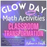 Glow Day- Classroom Transformation Math Activities