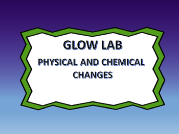 Glow Lab - Physical and Chemical Changes