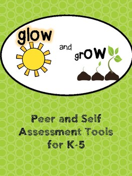 Glow and Grow Peer and Self Assessment Tools for Growth Mindset