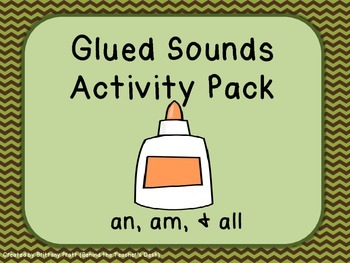 Glued Sounds (am, an, & all) Activity Pack