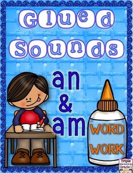 Glued Sounds an & am Word Work