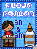 Glued Sounds an & am Word Work