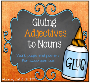 Gluing Adjectives to Nouns~ A Poster and Worksheet to Improve Adjective Use