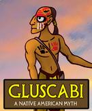 Gluscabi Script-Story (A Tale from Native American Mythology)