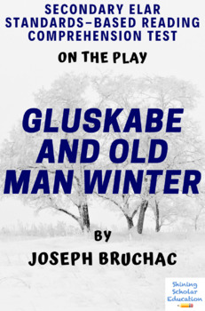 Gluskabe and Old Man Winter Play by Joseph Bruchac Multiple-Choice Reading Test