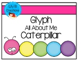 """Glyph """"All About Me"""" Caterpillar"""