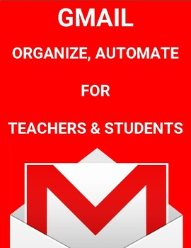 Gmail: organize, automate for teachers and students