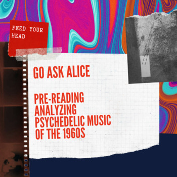 Go Ask Alice - Pre Reading - Analyzing Psychedelic Music of the 1960's