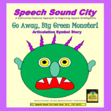 Go Away Big, Green Monster!  Articulation Symbol Story by