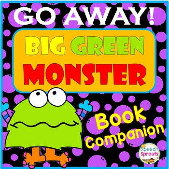 Go Away Big Green Monster Speech Therapy Book Companion