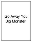 Go Away you Big Monster!