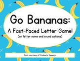 Go Bananas: A Fast-Paced Letter Game (names or sounds!)