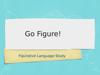 Go Figure! Figurative Language