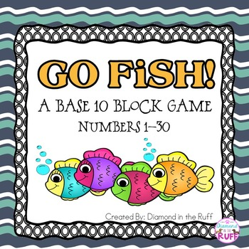 A Base Ten Block Game: Go Fish (Numbers 1-30)
