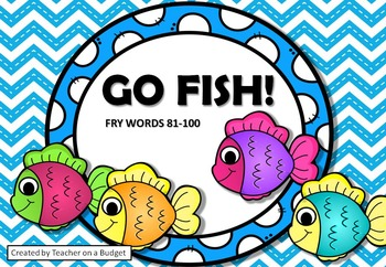Sight Words Go Fish! Fry Words 81-100