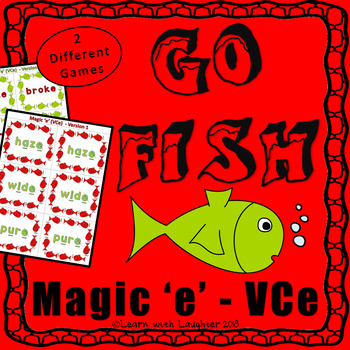 Go Fish - Magic 'e' - VCe Word Pattern  (2 different games)
