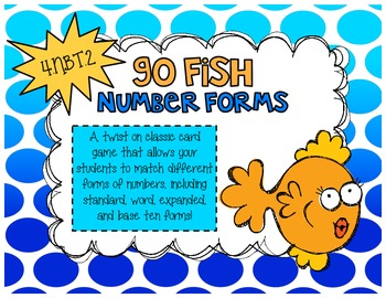 Go Fish Number Forms Game - 4.NBT.2 - Numbers to the Hundr