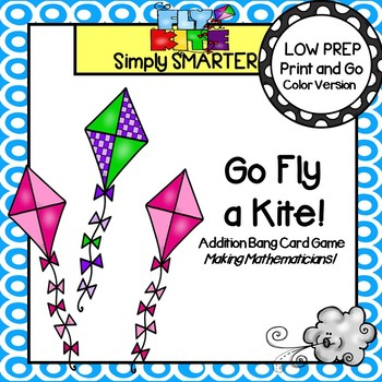 Go Fly a Kite!:  LOW PREP Addition Bang Game