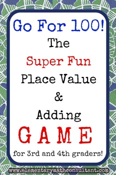 Go For 100! The Place Value and Addition Game
