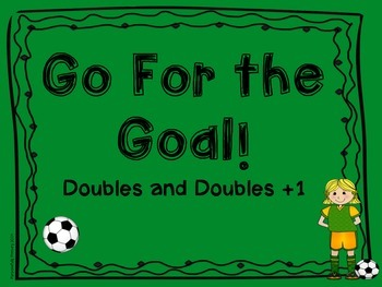 Go For The Goal!  Doubles & Doubles +1