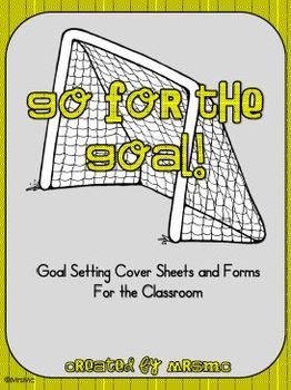 Go For the Goal: Goal Setting Sheets