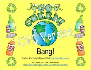 Go Green Bang! CVC Version