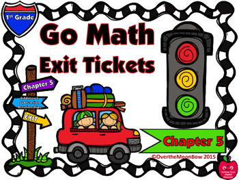 Go Math 1st Grade Exit Tickets – Chapter 5: Addition & Sub