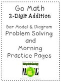 Go Math 2 Digit Addition Problem Solving and Morning Practice Pages