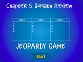 Go Math Jeopardy (Ch. 5)