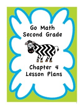 Go Math 2nd Grade Chapter 4 Lesson Plans